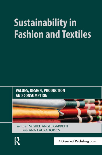 Sustainability In Fashion And Textiles Values Design Production And