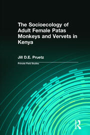 The Socioecology of Adult Female Patas Monkeys and Vervets in Kenya - 1st Edition book cover
