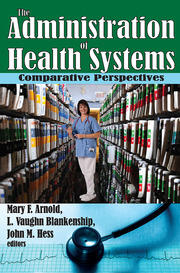 The Administration of Health Systems - 1st Edition book cover
