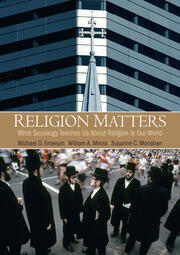 Religion Matters : What Sociology Teaches Us About Religion In Our World - 1st Edition book cover