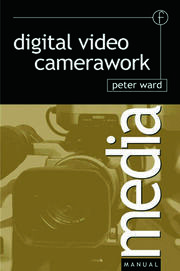 Digital Video Camerawork - 1st Edition book cover