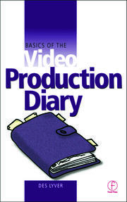 Basics of the Video Production Diary - 1st Edition book cover