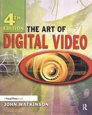 The Art of Digital Video - 4th Edition book cover