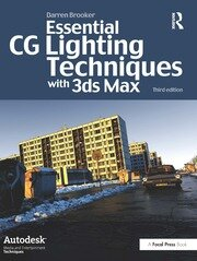 Essential CG Lighting Techniques with 3ds Max - 3rd Edition book cover