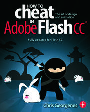 How to Cheat in Adobe Flash CC - 1st Edition book cover