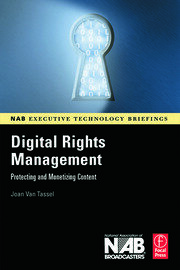 Digital Rights Management: Protecting and Monetizing Content