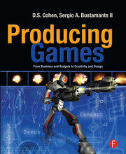 Producing Games: From Business and Budgets to Creativity and Design