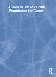 Learning Autodesk 3ds Max 2010 Foundation for Games - 1st Edition book cover