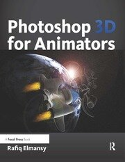 Photoshop 3D for Animators - 1st Edition book cover