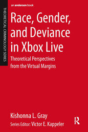 Race, Gender, and Deviance in Xbox Live - 1st Edition book cover