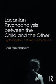 Lacanian Psychoanalysis between the Child and the Other - 1st Edition book cover
