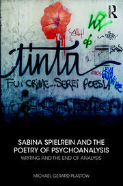 Sabina Spielrein and the Poetry of Psychoanalysis - 1st Edition book cover