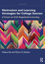 Motivation and Learning Strategies for College Success : A Focus on Self-Regulated Learning - 6th Edition book cover