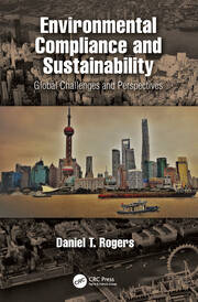 Environmental Compliance and Sustainability : Global Challenges and Perspectives - 1st Edition book cover
