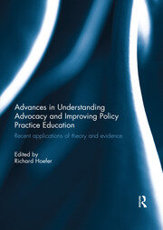 Advances in Understanding Advocacy and Improving Policy Practice Education - 1st Edition book cover