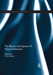 The Places and Spaces of News Audiences - 1st Edition book cover