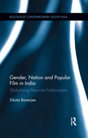 Gender, Nation and Popular Film in India - 1st Edition book cover