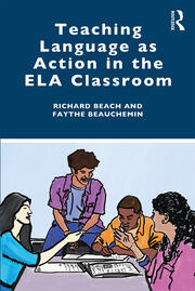 Teaching Language as Action in the ELA Classroom - 1st Edition book cover