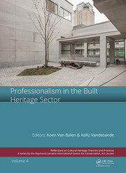 Professionalism in the Built Heritage Sector: Edited Contributions to the International Conference on Professionalism in the Built Heritage Sector, February 5-8, 2018, Arenberg Castle, Leuven, Belgium