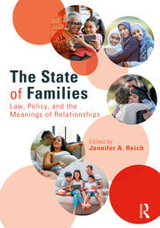 The State of Families : Law, Policy, and the Meanings of Relationships - 1st Edition book cover