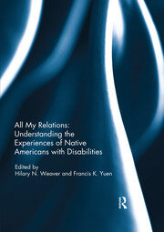 All My Relations: Understanding the Experiences of Native Americans with Disabilities - 1st Edition book cover