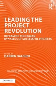 Leading the Project Revolution: Reframing the Human Dynamics of Successful Projects