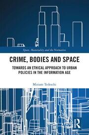 Crime, Bodies and Space -  1st Edition book cover