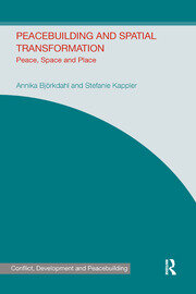 Peacebuilding and Spatial Transformation: Peace, Space and Place
