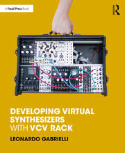Developing Virtual Synthesizers with VCV Rack -  1st Edition book cover