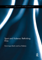 Sport and Violence: Rethinking Elias - 1st Edition book cover