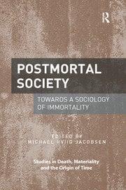 Postmortal Society: Towards a Sociology of Immortality