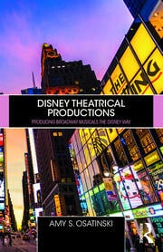 Disney Theatrical Productions : Producing Broadway Musicals the Disney Way - 1st Edition book cover