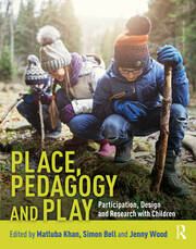 Place, Pedagogy and Play : Participation, Design and Research with Children - 1st Edition book cover