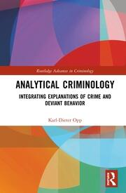Analytical Criminology: Integrating Explanations of Crime and Deviant Behavior