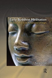 Early Buddhist Meditation: The Four Jhanas as the Actualization of Insight