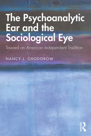 The Psychoanalytic Ear and the Sociological Eye - 1st Edition book cover