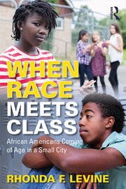 When Race Meets Class : African Americans Coming of Age in a Small City - 1st Edition book cover