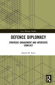 Defence Diplomacy: Strategic Engagement and Interstate Conflict