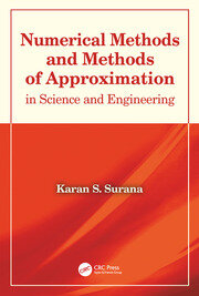 Numerical Methods and Methods of Approximation in Science and Engineering - 1st Edition book cover