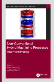 Non-Conventional Hybrid Machining Processes: Theory and Practice