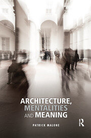 Architecture, Mentalities and Meaning - 1st Edition book cover