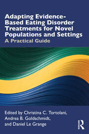 Adapting Evidence-Based Eating Disorder Treatments for Novel Populations and Settings - 1st Edition book cover
