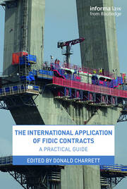 The International Application of FIDIC Contracts - 1st Edition book cover