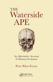 The Waterside Ape: An Alternative Account of Human Evolution