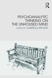 Psychoanalytic Thinking on the Unhoused Mind - 1st Edition book cover