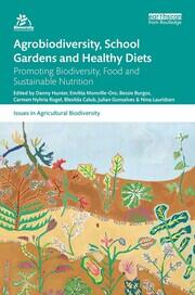 Agrobiodiversity, School Gardens and Healthy Diets - 1st Edition book cover