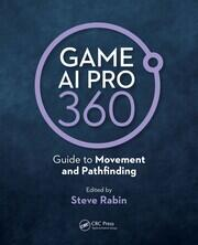 Game AI Pro 360: Guide to Movement and Pathfinding - 1st Edition book cover