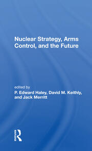 Nuclear Strategy, Arms Control, And The Future -  1st Edition book cover