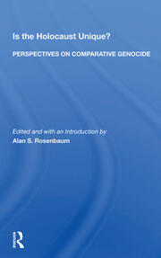 Is The Holocaust Unique? Perspectives On Comparative Genocide -  2nd Edition book cover