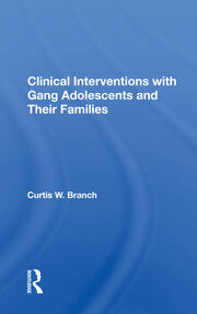 Clinical Interventions With Gang Adolescents And Their Families -  1st Edition book cover